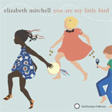 You Are My Little Bird - Elizabeth Mitchell