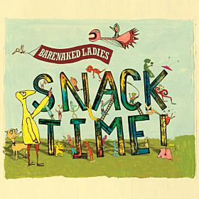 Snack Time by Barenaked Ladies